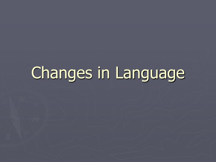 Changes in Language