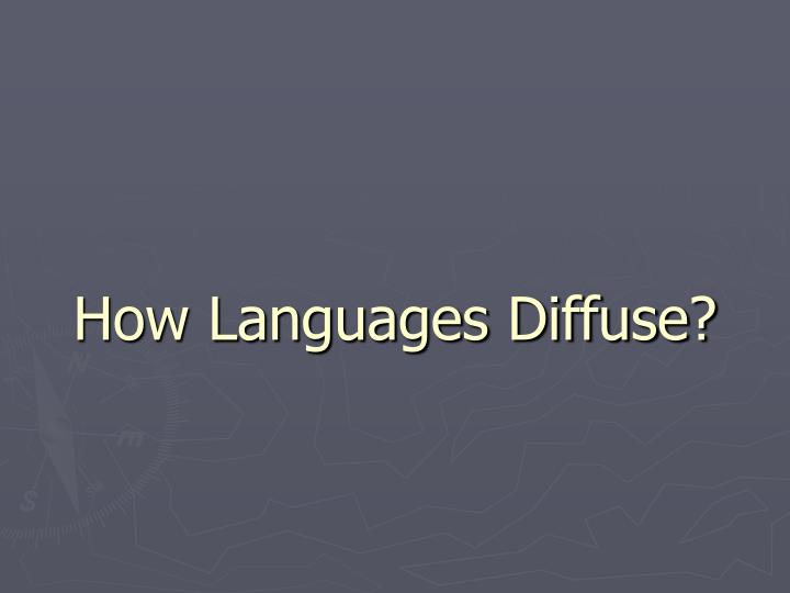 How Languages Diffuse?