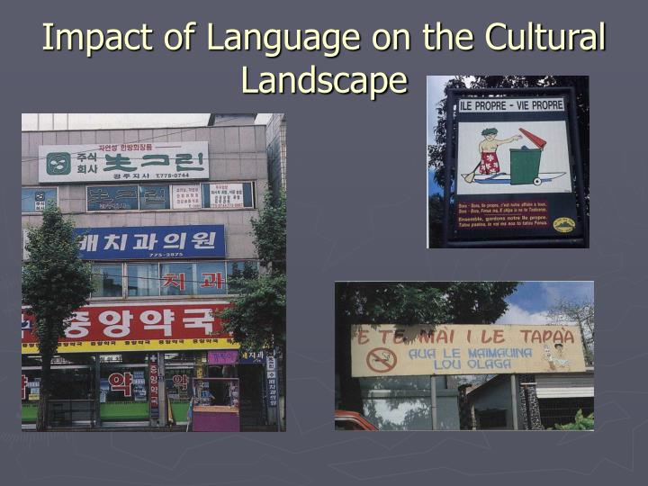 Impact of Language on the Cultural Landscape