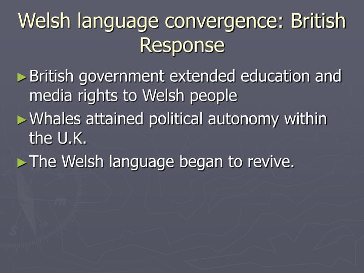 Welsh language convergence: British Response