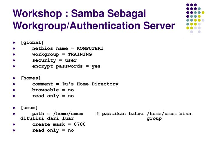 Workshop : Samba Sebagai Workgroup/Authentication Server