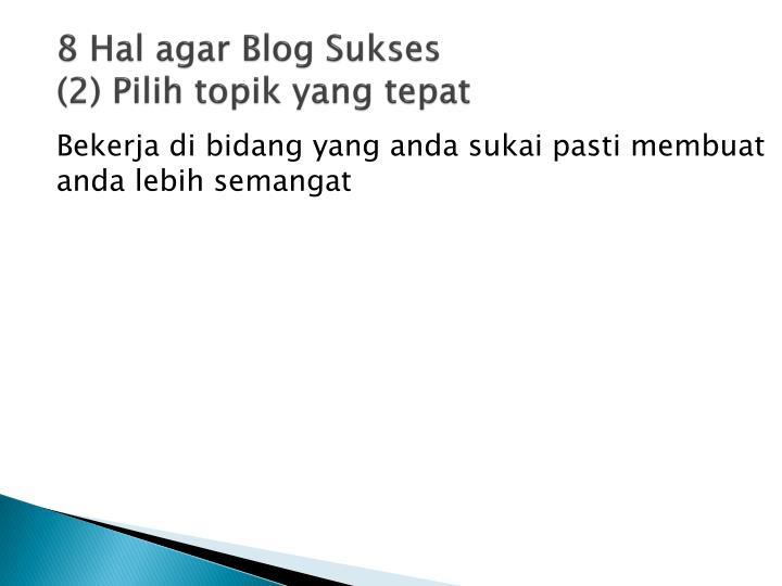8 Hal agar Blog