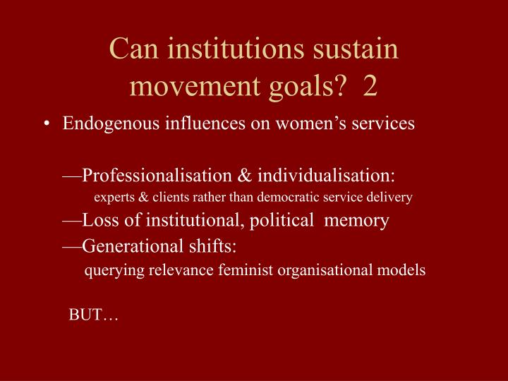 Can institutions sustain movement goals?  2