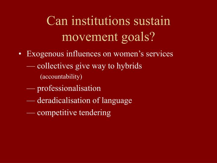 Can institutions sustain movement goals?