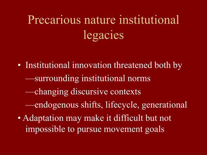 Precarious nature institutional legacies
