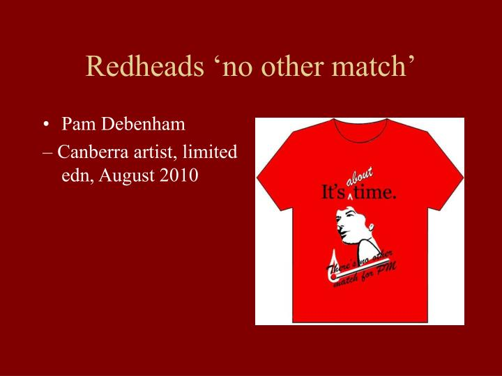 Redheads 'no other match'