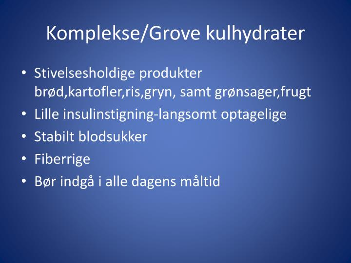 Komplekse/Grove kulhydrater