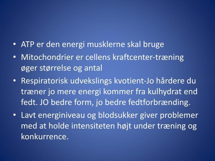ATP er den energi musklerne skal bruge