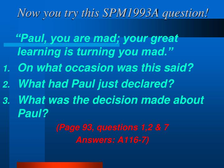Now you try this SPM1993A question!