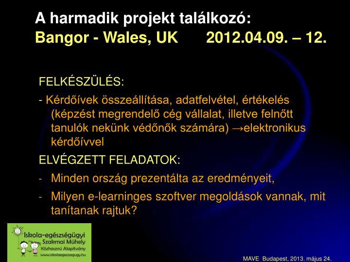A harmadik projekt találkozó: