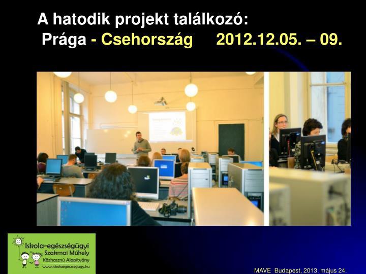 A hatodik projekt találkozó:
