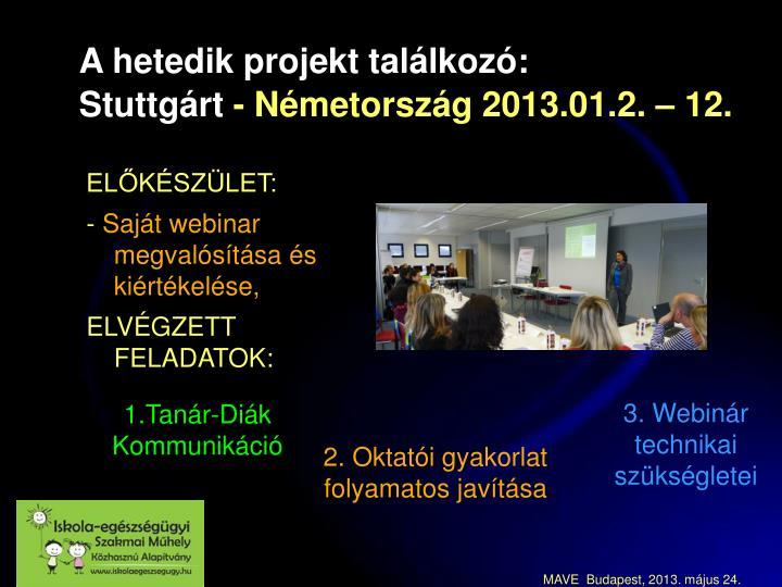 A hetedik projekt találkozó: