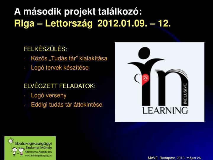A második projekt találkozó: