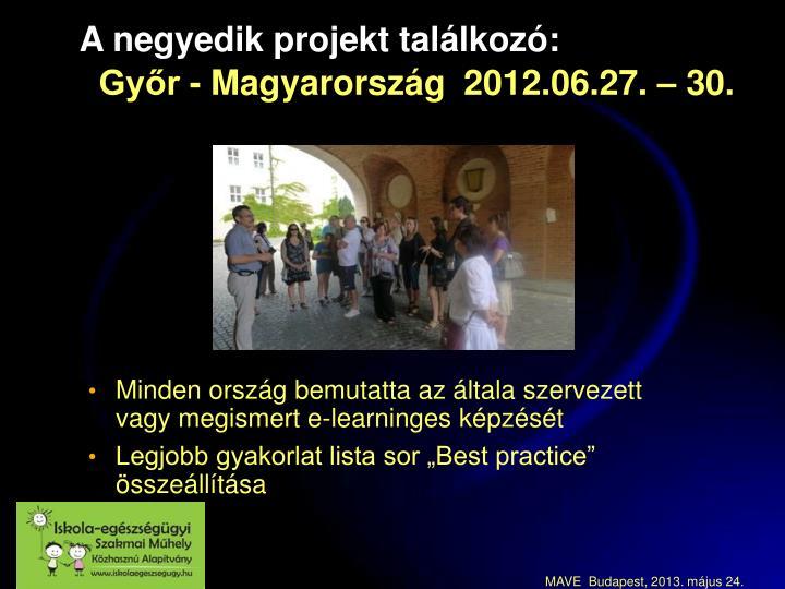 A negyedik projekt találkozó: