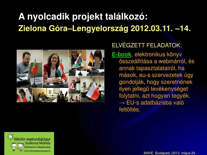 A nyolcadik projekt találkozó: