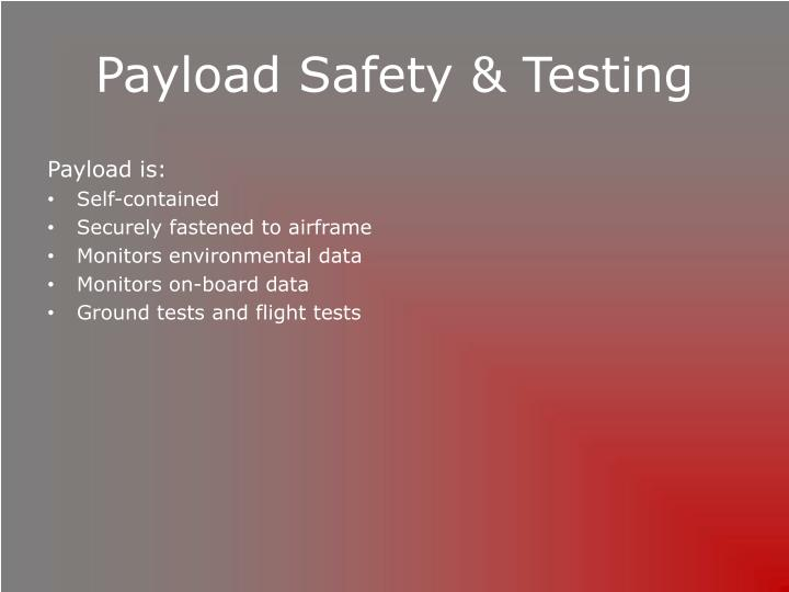 Payload Safety & Testing