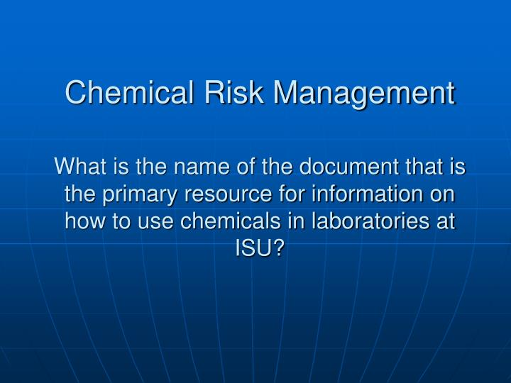 Chemical Risk Management
