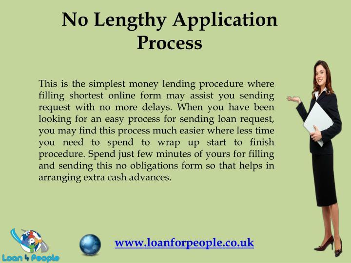 No Lengthy Application Process