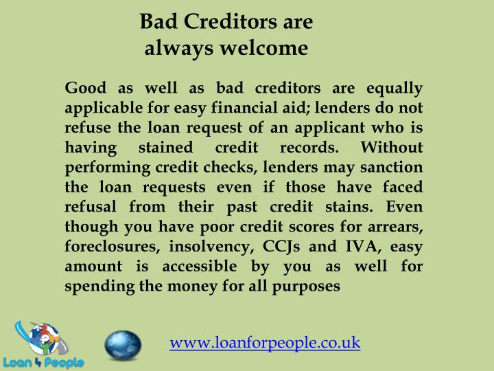 Bad Creditors are always welcome