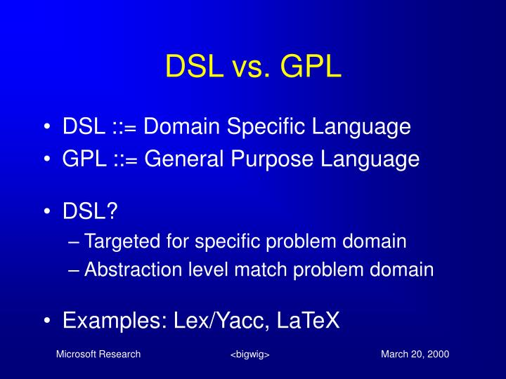 DSL vs. GPL