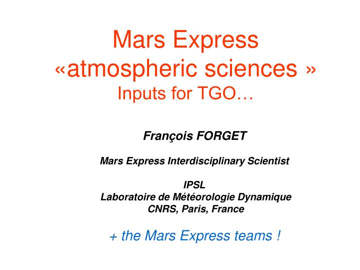 Mars express atmospheric sciences inputs for tgo