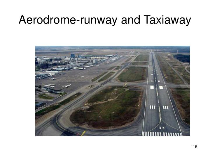 Aerodrome-runway and Taxiaway