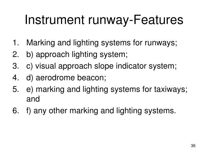Instrument runway-Features