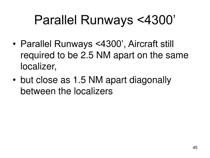Parallel Runways <4300'