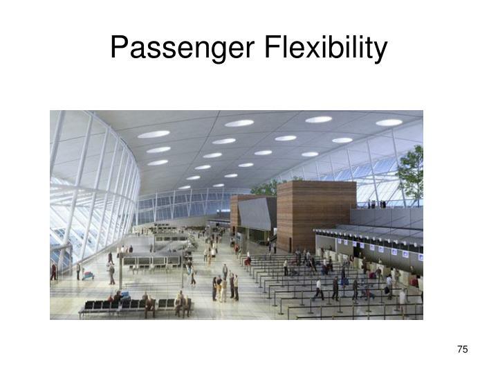 Passenger Flexibility