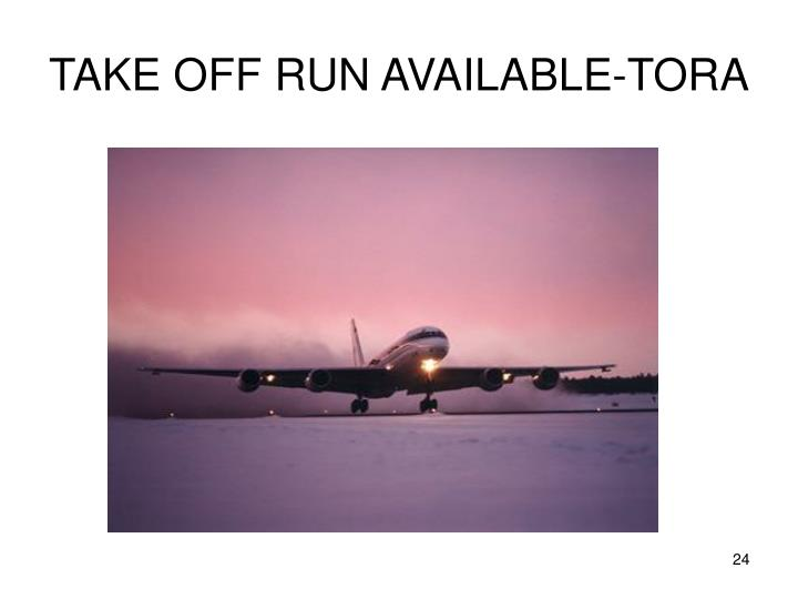 TAKE OFF RUN AVAILABLE-TORA