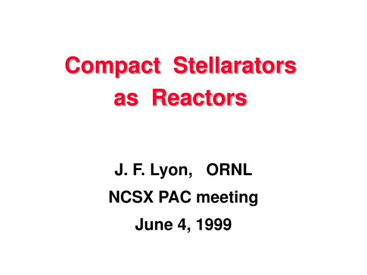Compact stellarators as reactors
