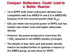compact stellarators could lead to a better reactor