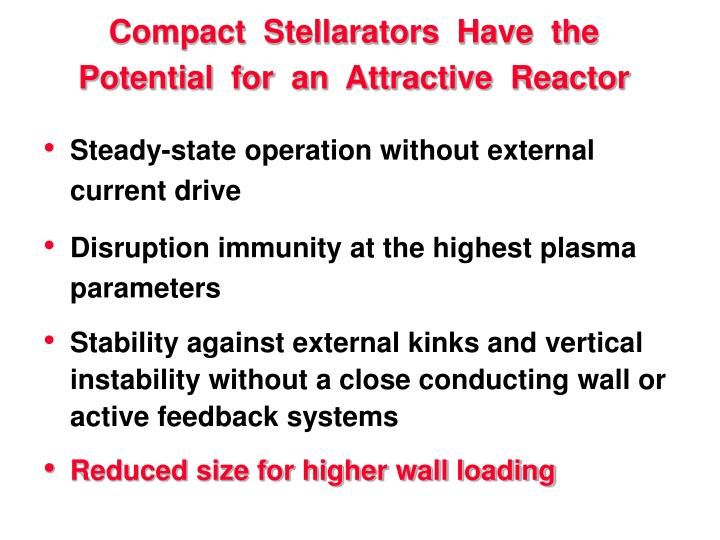 Compact stellarators have the potential for an attractive reactor