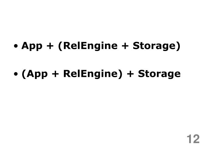 App + (RelEngine + Storage)
