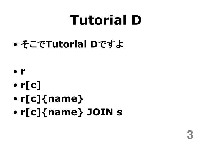 Tutorial D