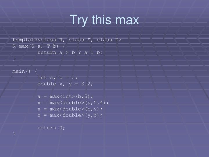 Try this max