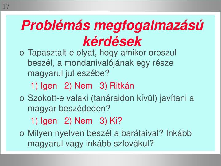 Tapasztalt-e olyat, hogy amikor oroszul beszél, a mondanivalójának egy része magyarul jut eszébe?