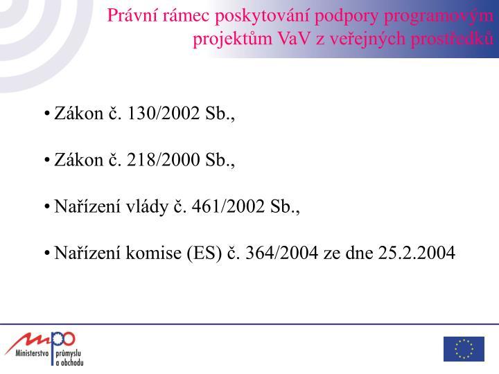 Zákon č. 130/2002 Sb.,