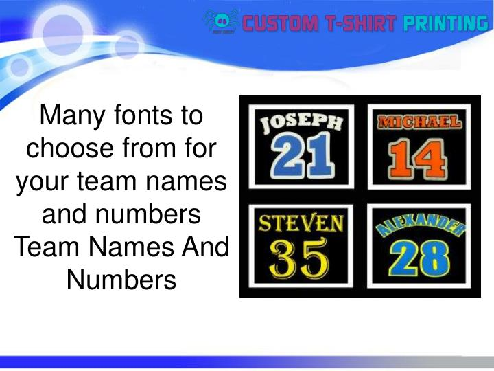 Many fonts to choose from for your team names and numbers
