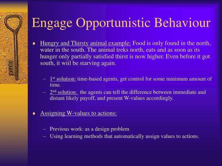 Engage Opportunistic Behaviour