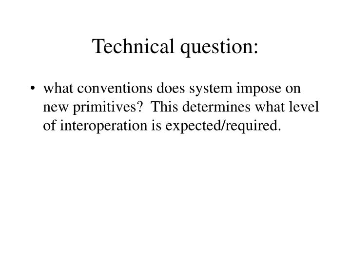 Technical question: