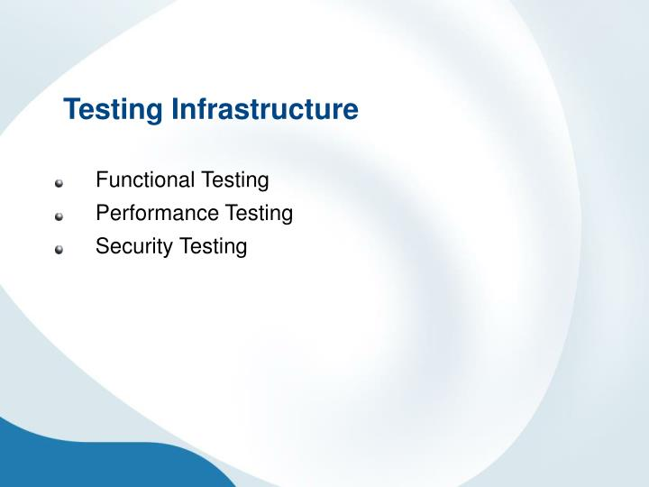 Testing Infrastructure