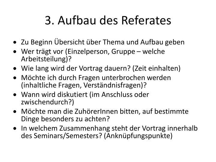3. Aufbau des Referates