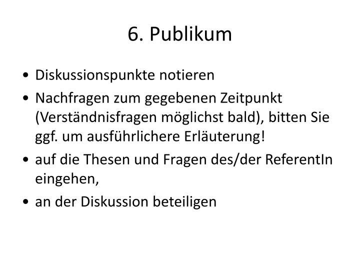 6. Publikum