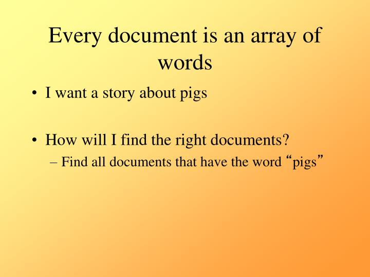 Every document is an array of words
