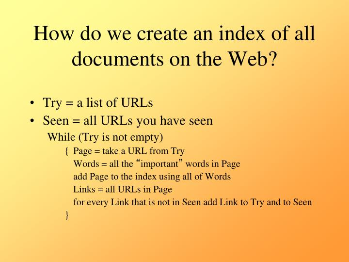 How do we create an index of all documents on the Web?