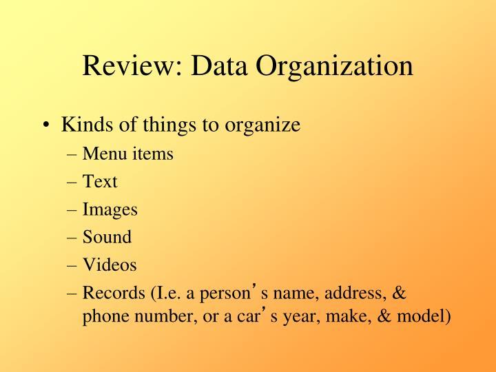 Review: Data Organization