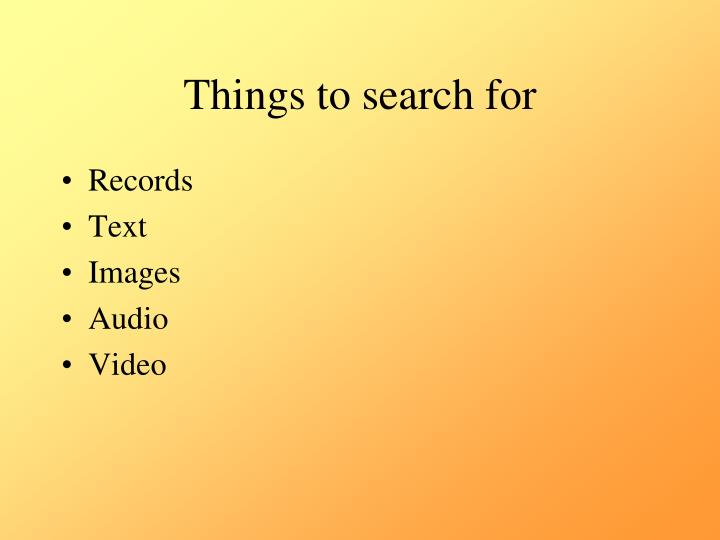 Things to search for