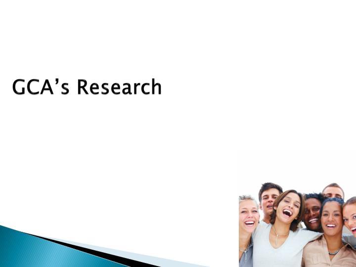 GCA's Research