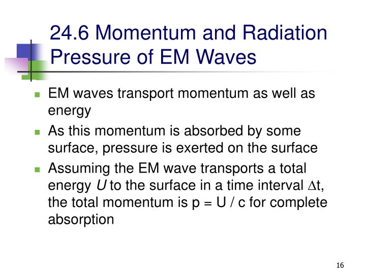 24.6 Momentum and Radiation Pressure of EM Waves